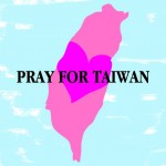 PRAY FOR TAIWAN.